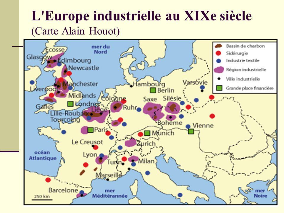 L Europe industrielle au XIXe siècle (Carte Alain Houot)