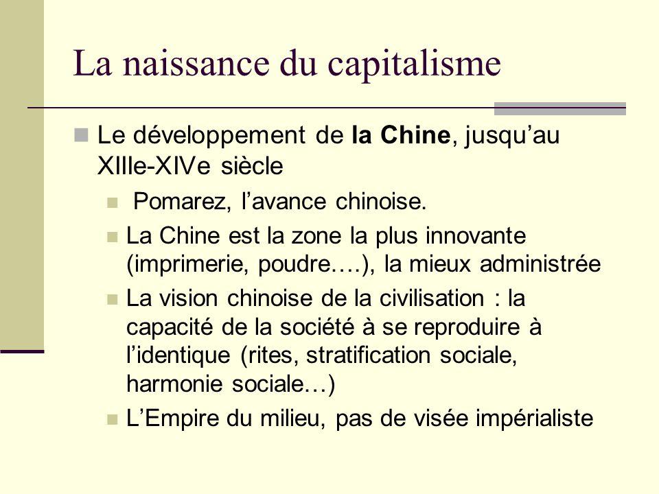 La naissance du capitalisme Le développement de la Chine, jusquau XIIIe-XIVe siècle Pomarez, lavance chinoise.