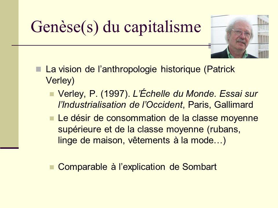 Genèse(s) du capitalisme La vision de lanthropologie historique (Patrick Verley) Verley, P.