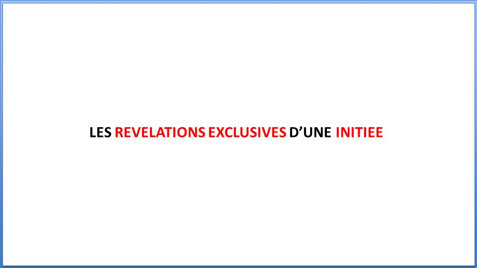 LES REVELATIONS EXCLUSIVES DUNE INITIEE
