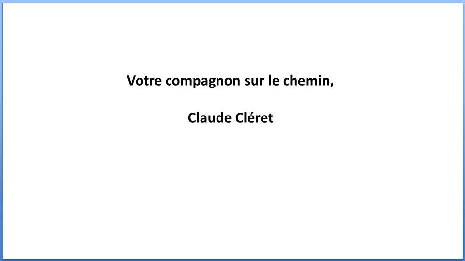 Votre compagnon sur le chemin, Claude Cléret