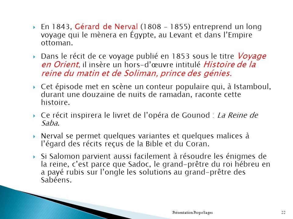 En 1843, Gérard de Nerval (1808 – 1855) entreprend un long voyage qui le mènera en Égypte, au Levant et dans lEmpire ottoman.