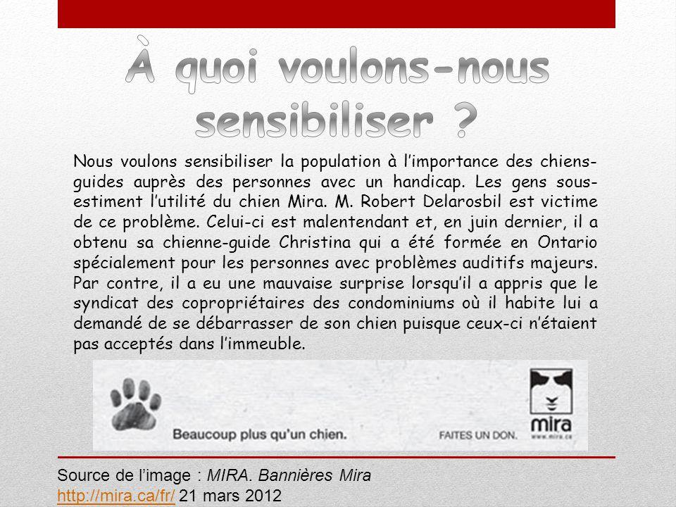 Nous voulons sensibiliser la population à limportance des chiens- guides auprès des personnes avec un handicap. Les gens sous- estiment lutilité du ch