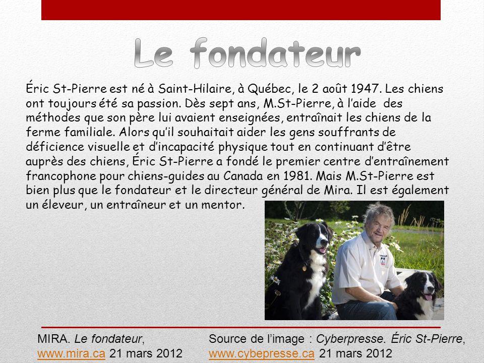 Éric St-Pierre est né à Saint-Hilaire, à Québec, le 2 août 1947. Les chiens ont toujours été sa passion. Dès sept ans, M.St-Pierre, à laide des méthod