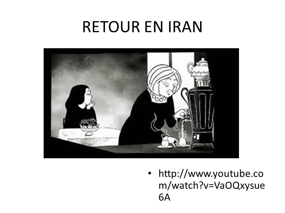 RETOUR EN IRAN http://www.youtube.co m/watch?v=VaOQxysue 6A