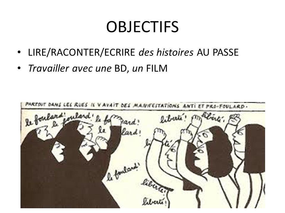 OBJECTIFS LIRE/RACONTER/ECRIRE des histoires AU PASSE Travailler avec une BD, un FILM