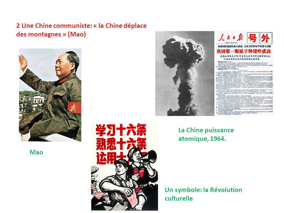 2 Une Chine communiste: « la Chine déplace des montagnes » (Mao) Mao La Chine puissance atomique, 1964.