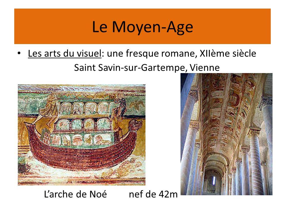 Le Moyen-Age Les arts du visuel: une fresque romane, XIIème siècle Saint Savin-sur-Gartempe, Vienne Larche de Noé nef de 42m
