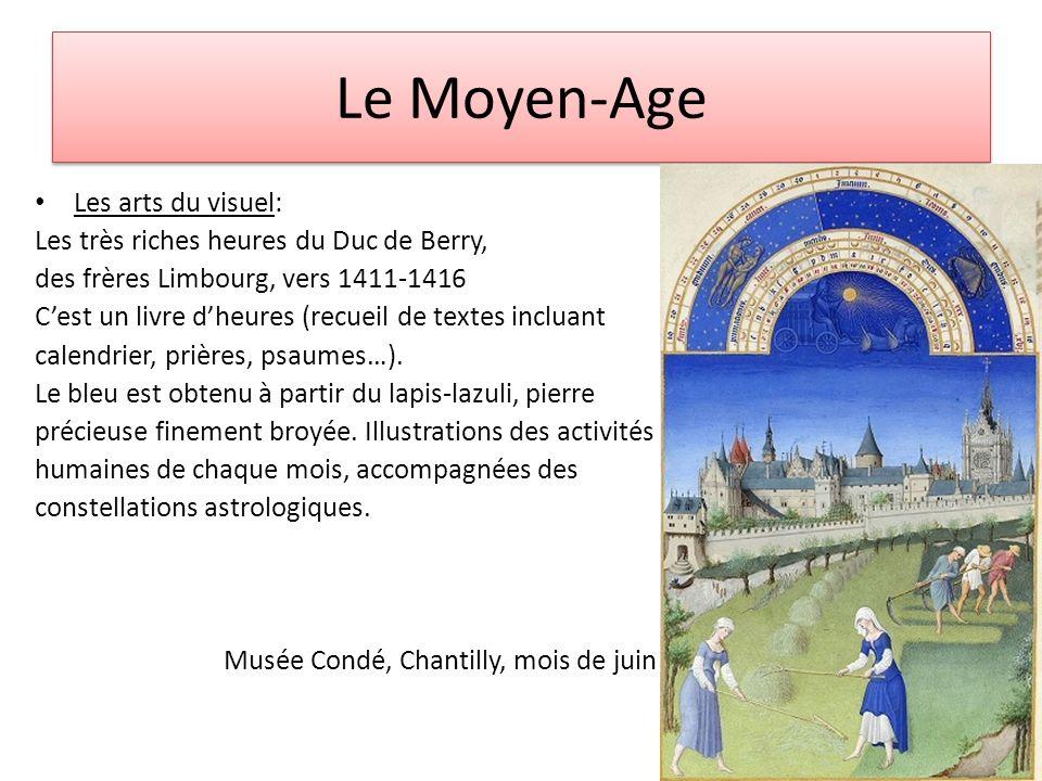 Le Moyen-Age Les arts du visuel: Les très riches heures du Duc de Berry, des frères Limbourg, vers 1411-1416 Cest un livre dheures (recueil de textes