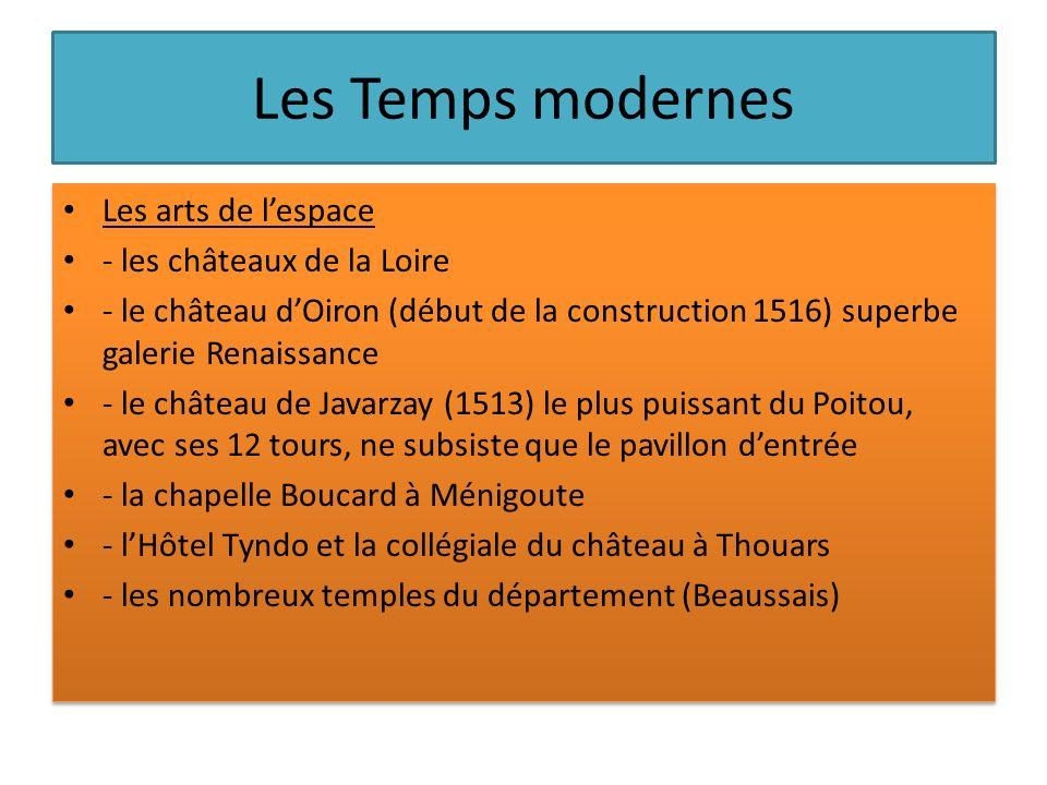 Les Temps modernes Les arts de lespace - les châteaux de la Loire - le château dOiron (début de la construction 1516) superbe galerie Renaissance - le