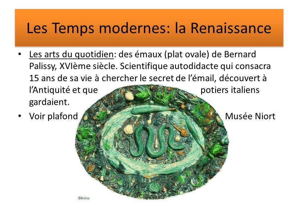 Les Temps modernes: la Renaissance Les arts du quotidien: des émaux (plat ovale) de Bernard Palissy, XVIème siècle. Scientifique autodidacte qui consa
