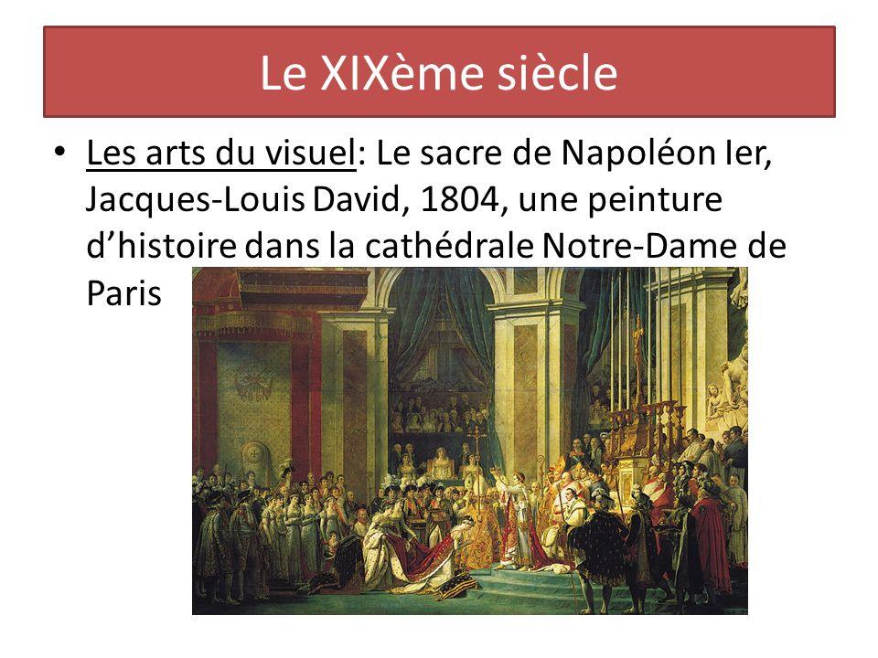 Le XIXème siècle Les arts du visuel: Le sacre de Napoléon Ier, Jacques-Louis David, 1804, une peinture dhistoire dans la cathédrale Notre-Dame de Pari