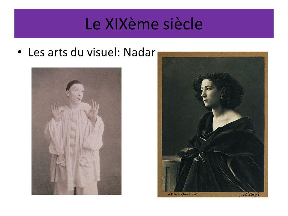 Le XIXème siècle Les arts du visuel: Nadar