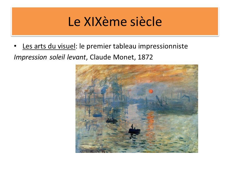 Le XIXème siècle Les arts du visuel: le premier tableau impressionniste Impression soleil levant, Claude Monet, 1872