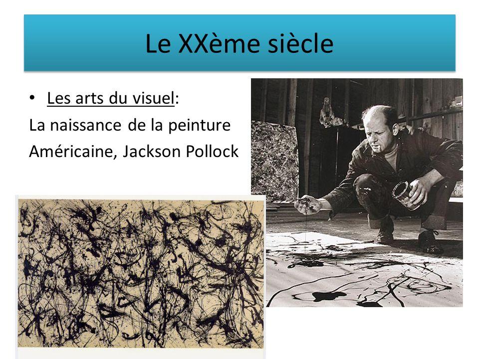 Le XXème siècle Les arts du visuel: La naissance de la peinture Américaine, Jackson Pollock