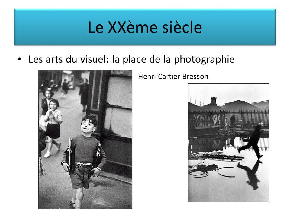 Le XXème siècle Les arts du visuel: la place de la photographie Henri Cartier Bresson