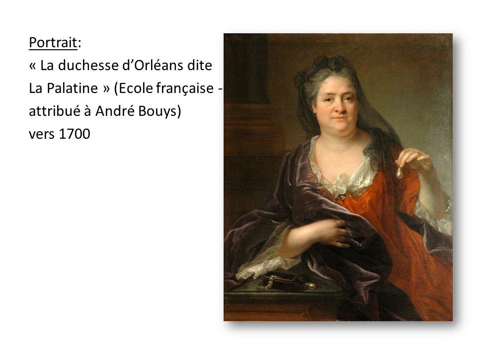 Portrait: « La duchesse dOrléans dite La Palatine » (Ecole française - attribué à André Bouys) vers 1700
