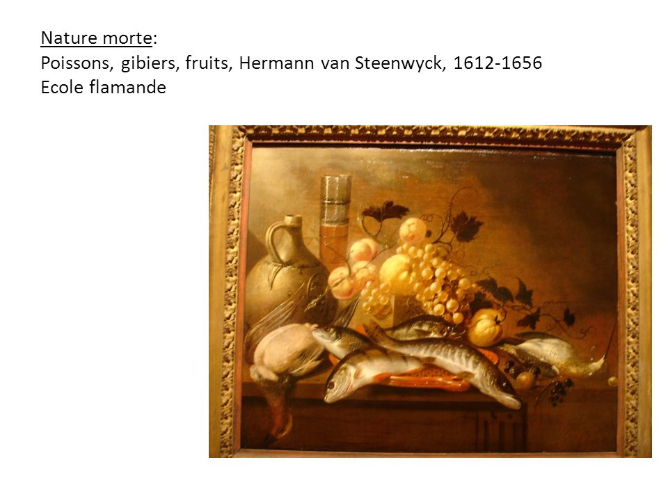 Nature morte: Poissons, gibiers, fruits, Hermann van Steenwyck, Ecole flamande