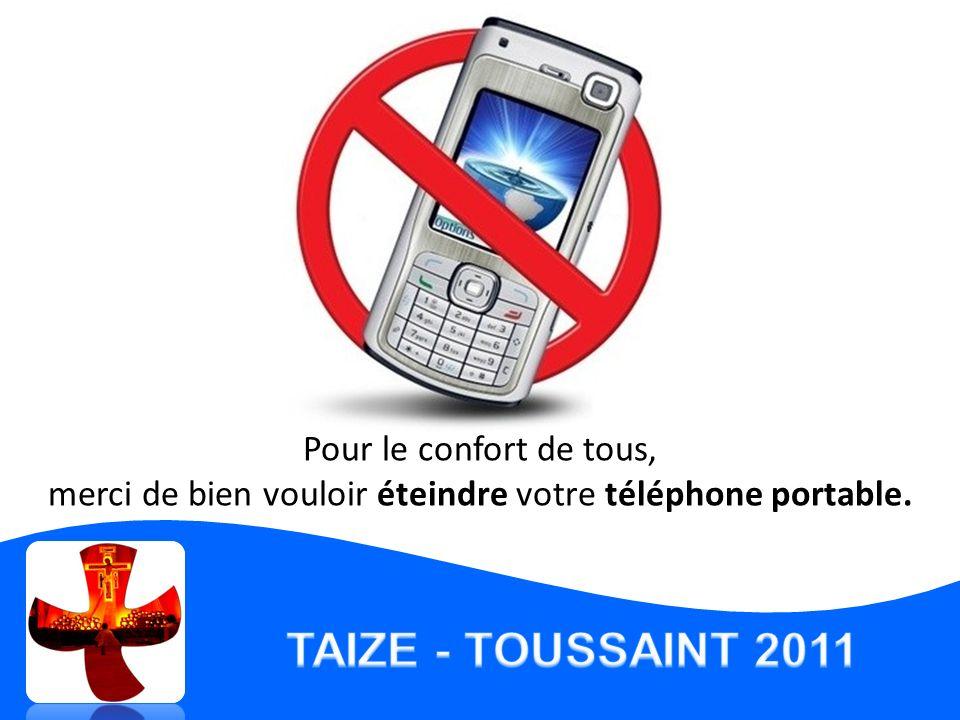 Pour le confort de tous, merci de bien vouloir éteindre votre téléphone portable.