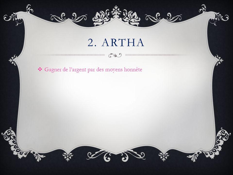 2. ARTHA Gagner de largent par des moyens honnête