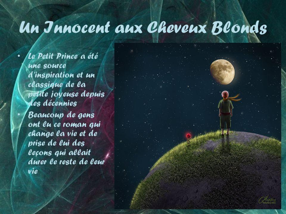 Un Innocent aux Cheveux Blonds Le Petit Prince a été une source d inspiration et un classique de la petite joyeuse depuis des décennies Beaucoup de gens ont lu ce roman qui change la vie et de prise de lui des leçons qui allait durer le reste de leur vie