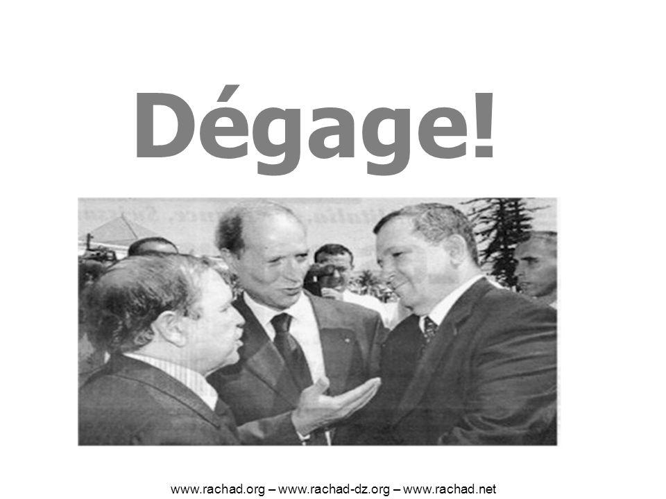 Dégage! www.rachad.org – www.rachad-dz.org – www.rachad.net