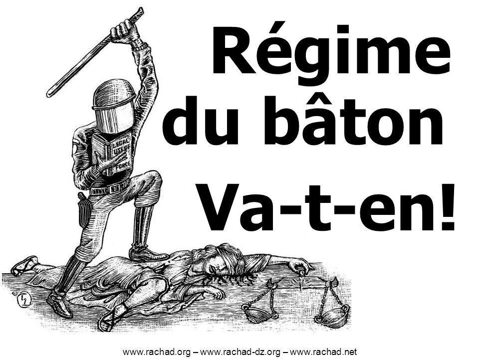 Régime Va-t-en! du bâton www.rachad.org – www.rachad-dz.org – www.rachad.net