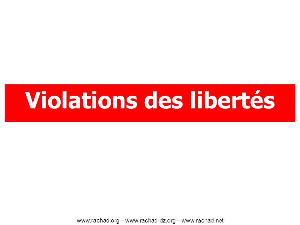 Violations des libertés www.rachad.org – www.rachad-dz.org – www.rachad.net