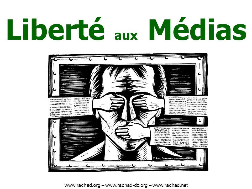 Liberté aux Médias www.rachad.org – www.rachad-dz.org – www.rachad.net