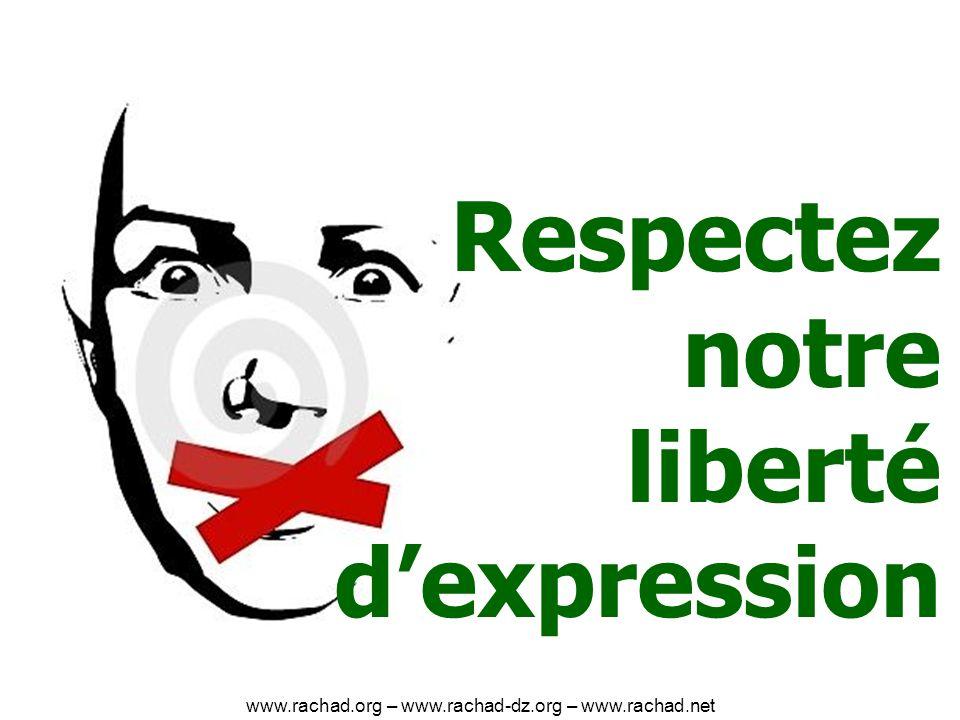 Respectez notre liberté dexpression www.rachad.org – www.rachad-dz.org – www.rachad.net