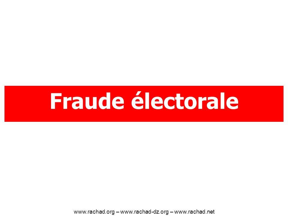 Fraude électorale www.rachad.org – www.rachad-dz.org – www.rachad.net