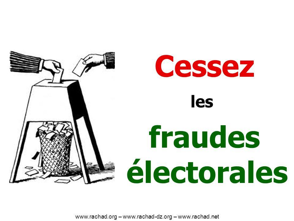 Cessez fraudes électorales les www.rachad.org – www.rachad-dz.org – www.rachad.net