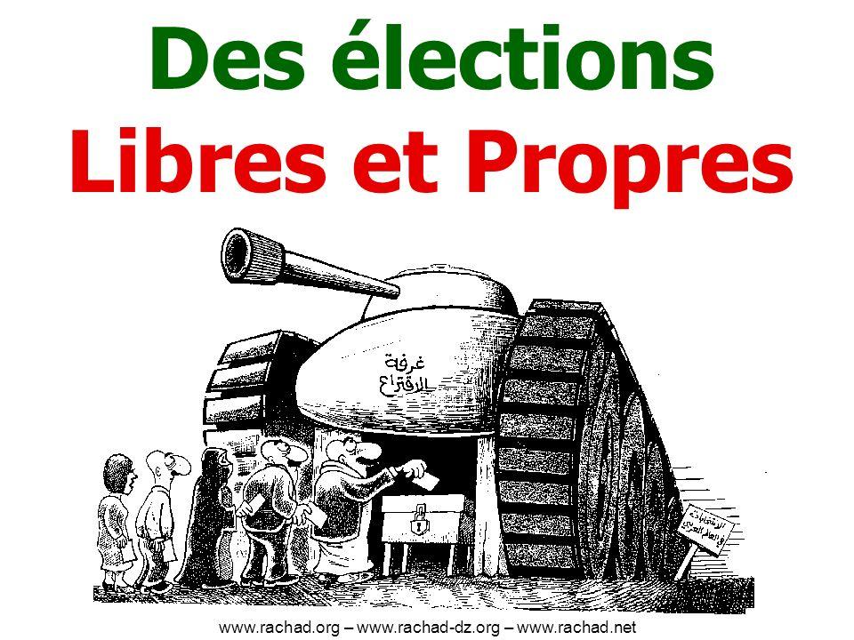 Des élections Libres et Propres www.rachad.org – www.rachad-dz.org – www.rachad.net