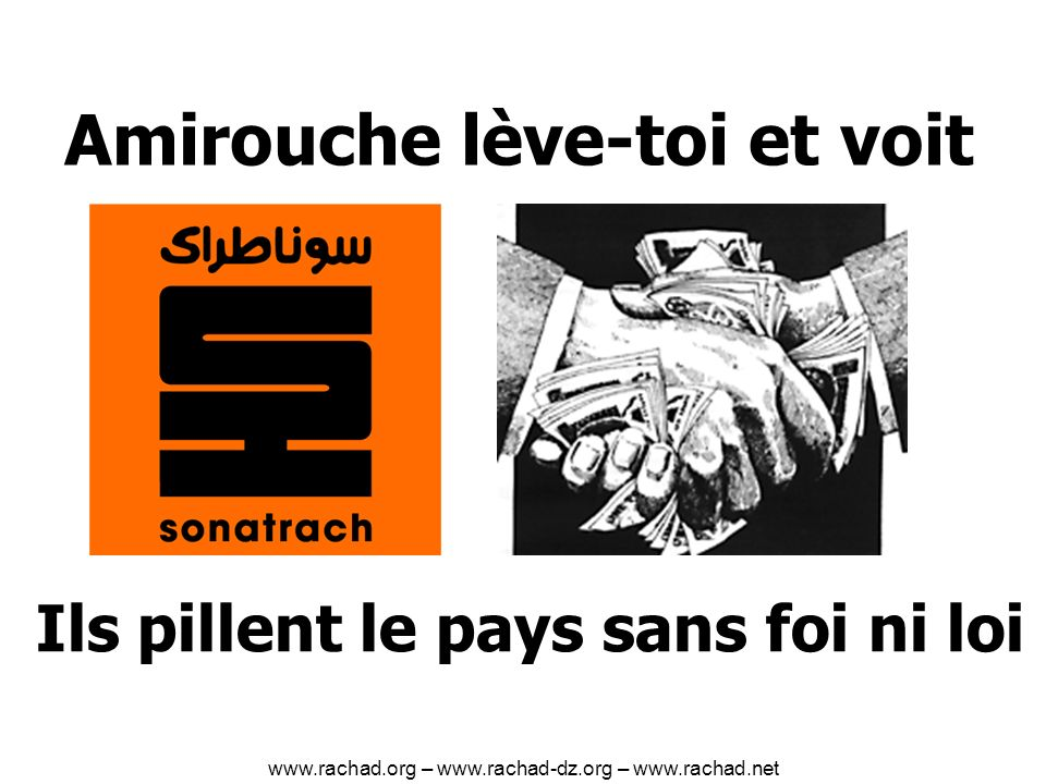 Amirouche lève-toi et voit Ils pillent le pays sans foi ni loi www.rachad.org – www.rachad-dz.org – www.rachad.net