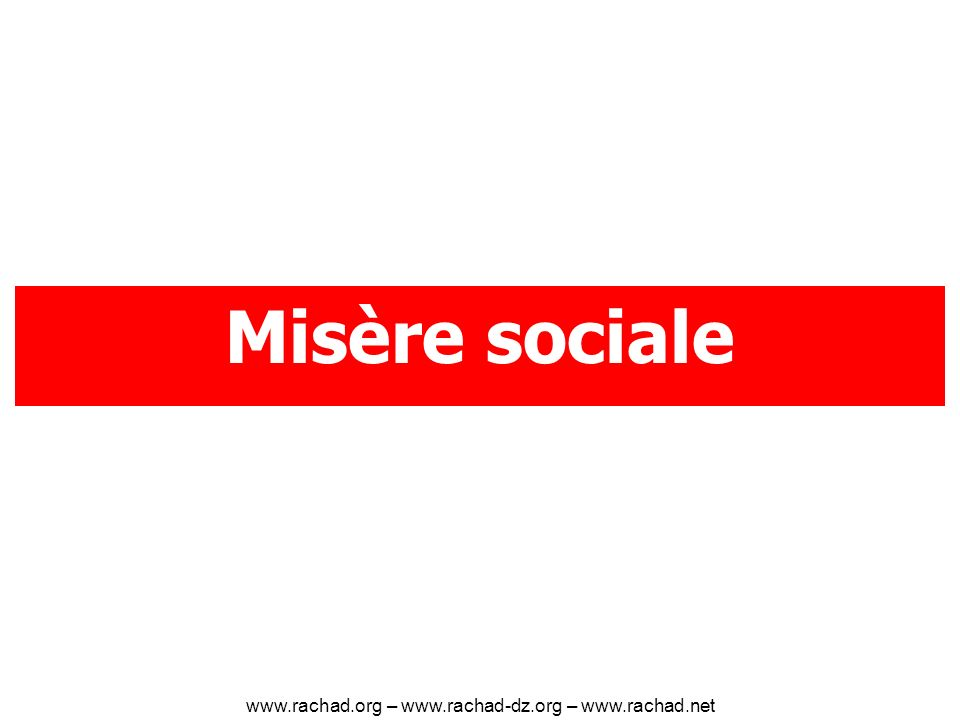 Misère sociale www.rachad.org – www.rachad-dz.org – www.rachad.net