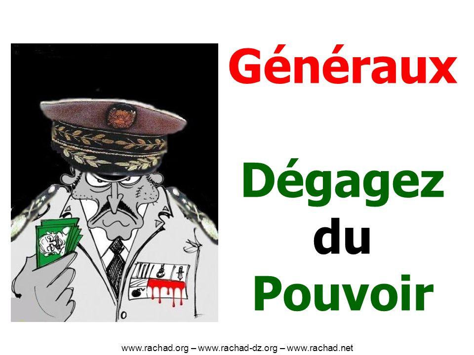 Généraux Dégagez du Pouvoir www.rachad.org – www.rachad-dz.org – www.rachad.net