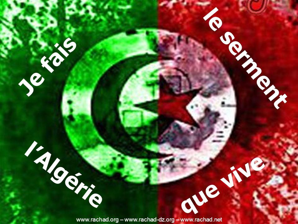 le serment Je fais que vive lAlgérie www.rachad.org – www.rachad-dz.org – www.rachad.net