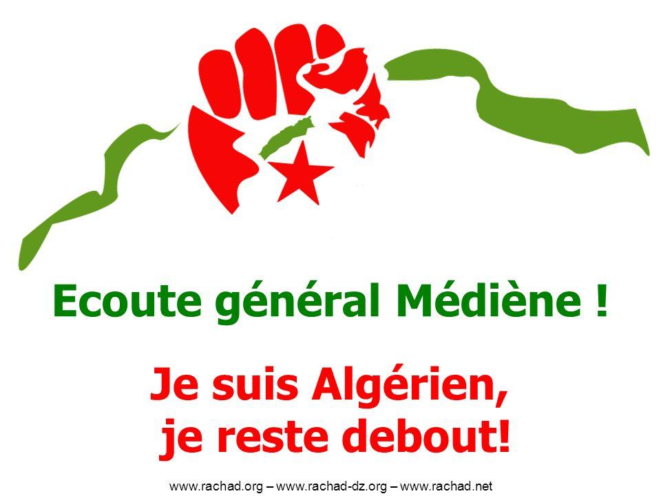 Ecoute général Médiène .Je suis Algérien, je reste debout.