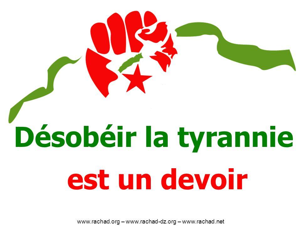 Désobéir la tyrannie est un devoir www.rachad.org – www.rachad-dz.org – www.rachad.net