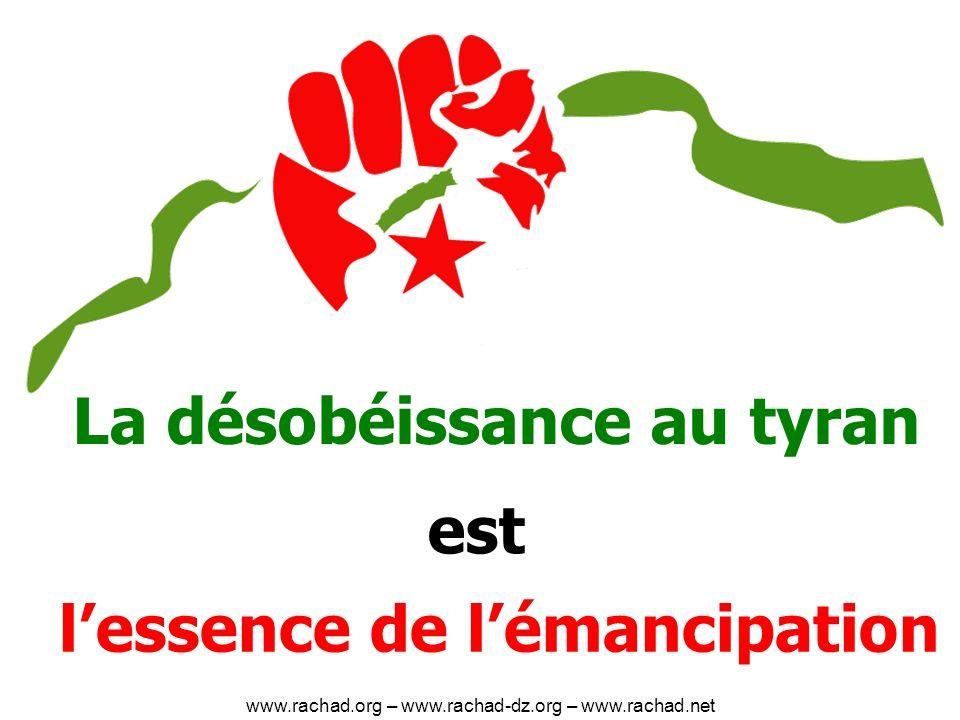 La désobéissance au tyran lessence de lémancipation est www.rachad.org – www.rachad-dz.org – www.rachad.net