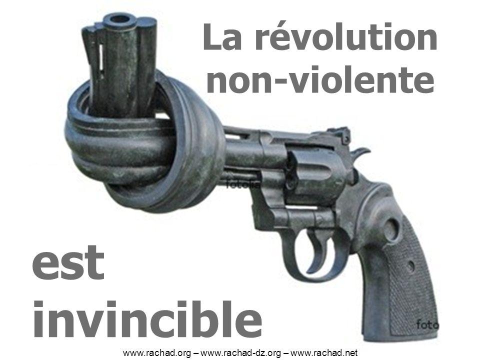 La révolution non-violente est invincible www.rachad.org – www.rachad-dz.org – www.rachad.net
