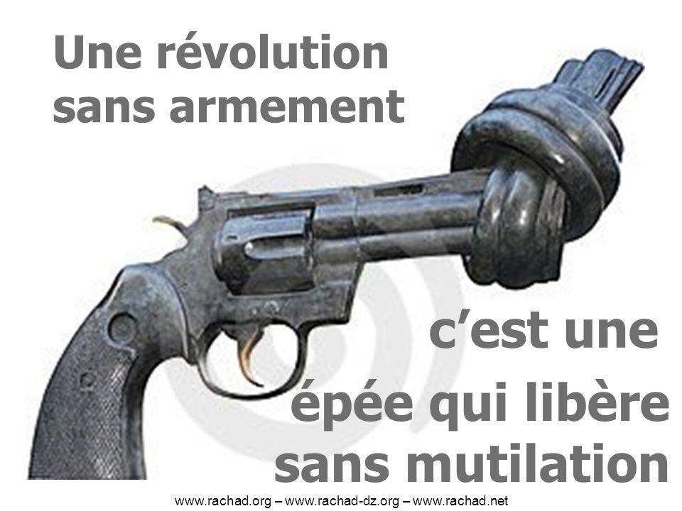Une révolution sans armement épée qui libère sans mutilation cest une www.rachad.org – www.rachad-dz.org – www.rachad.net