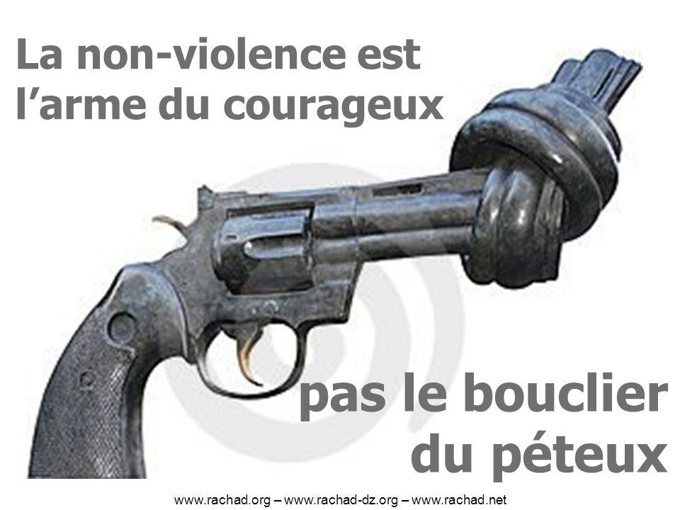 La non-violence est larme du courageux pas le bouclier du péteux www.rachad.org – www.rachad-dz.org – www.rachad.net