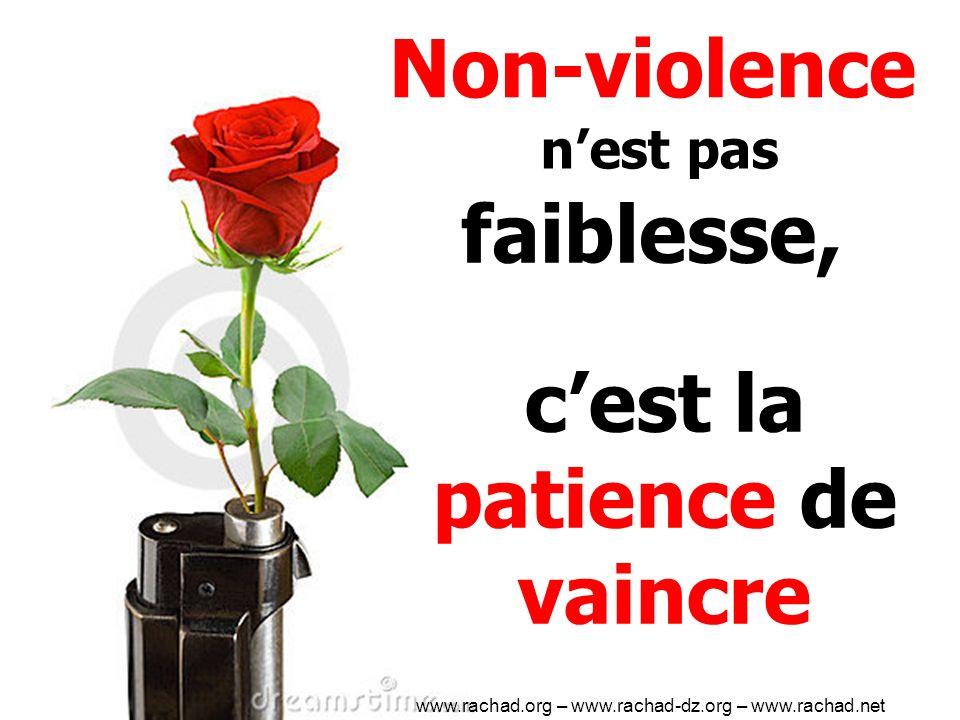 Non-violence cest la patience de vaincre nest pas faiblesse, www.rachad.org – www.rachad-dz.org – www.rachad.net
