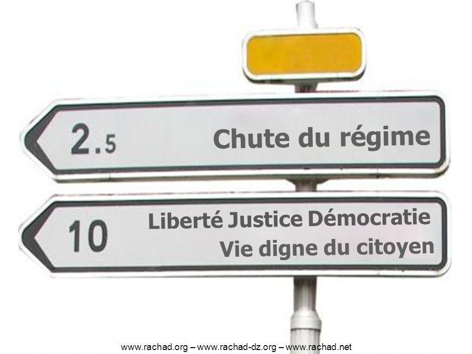 Chute du régime Liberté Justice Démocratie Vie digne du citoyen www.rachad.org – www.rachad-dz.org – www.rachad.net