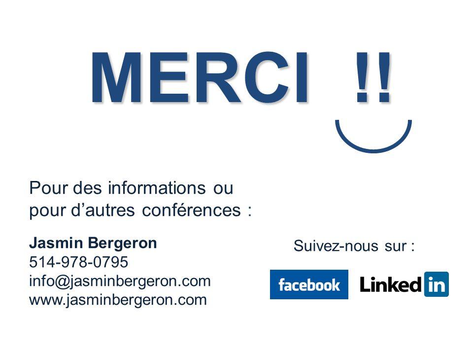 www.jasminbergeron.com Pour des informations ou pour dautres conférences : Jasmin Bergeron 514-978-0795 info@jasminbergeron.com www.jasminbergeron.com MERCI !.