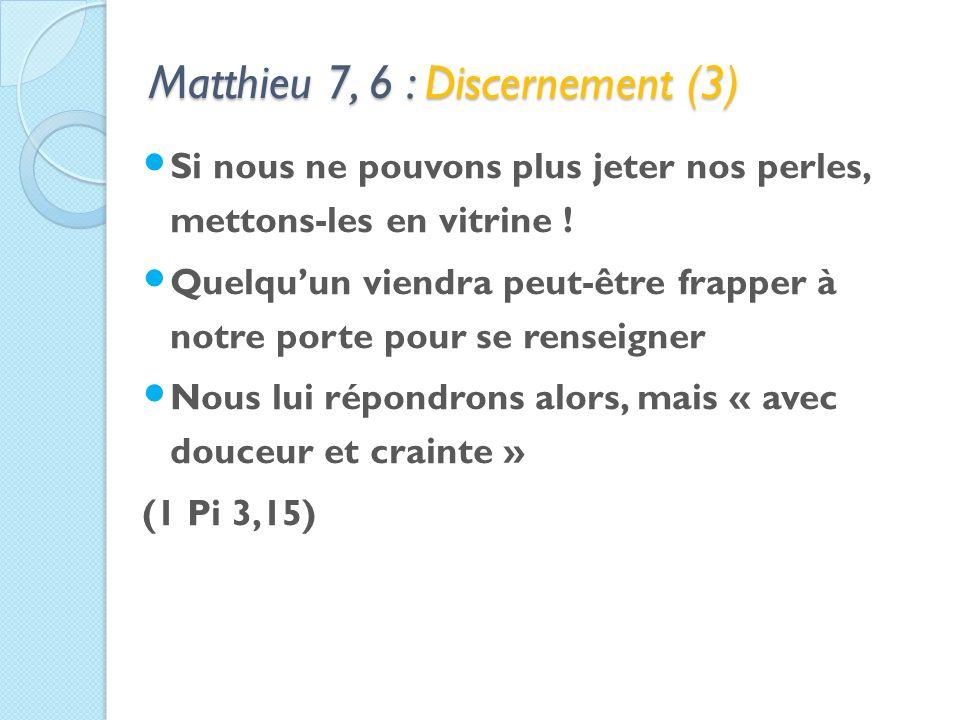 Matthieu 7, 6 : Discernement (3) Si nous ne pouvons plus jeter nos perles, mettons-les en vitrine .