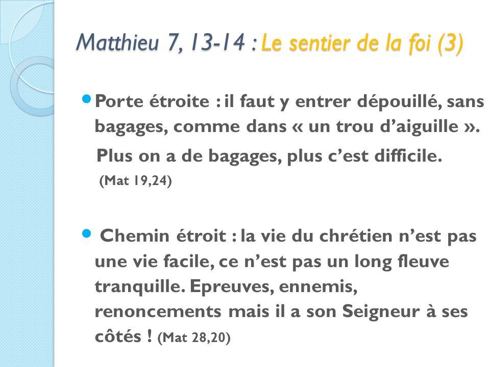 Matthieu 7, 13-14 : Le sentier de la foi (3) Porte étroite : il faut y entrer dépouillé, sans bagages, comme dans « un trou daiguille ».