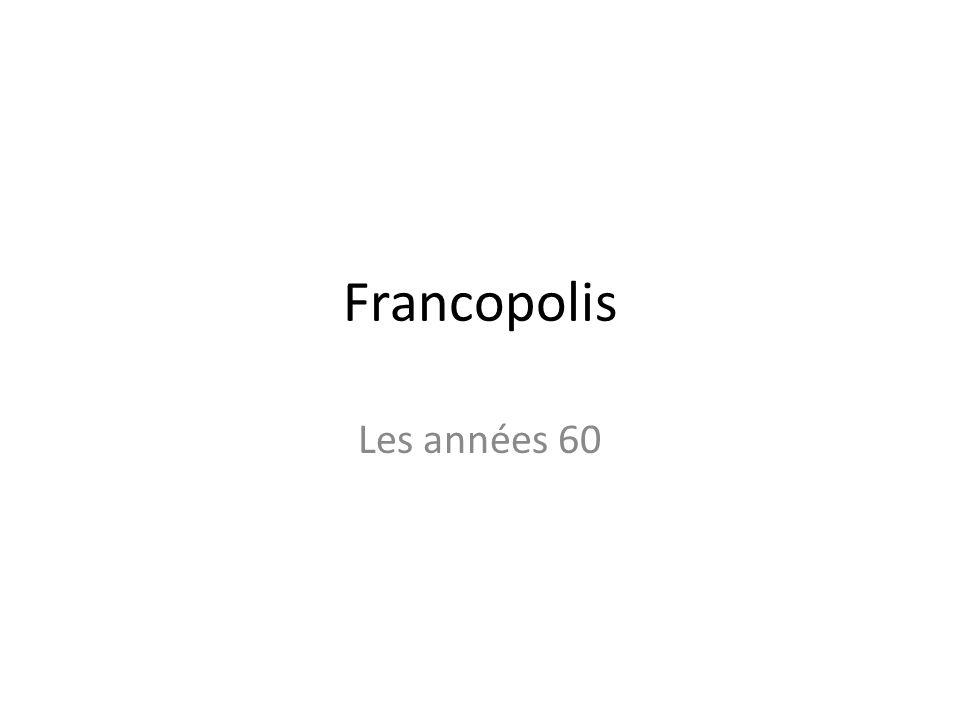 Francopolis Les années 60