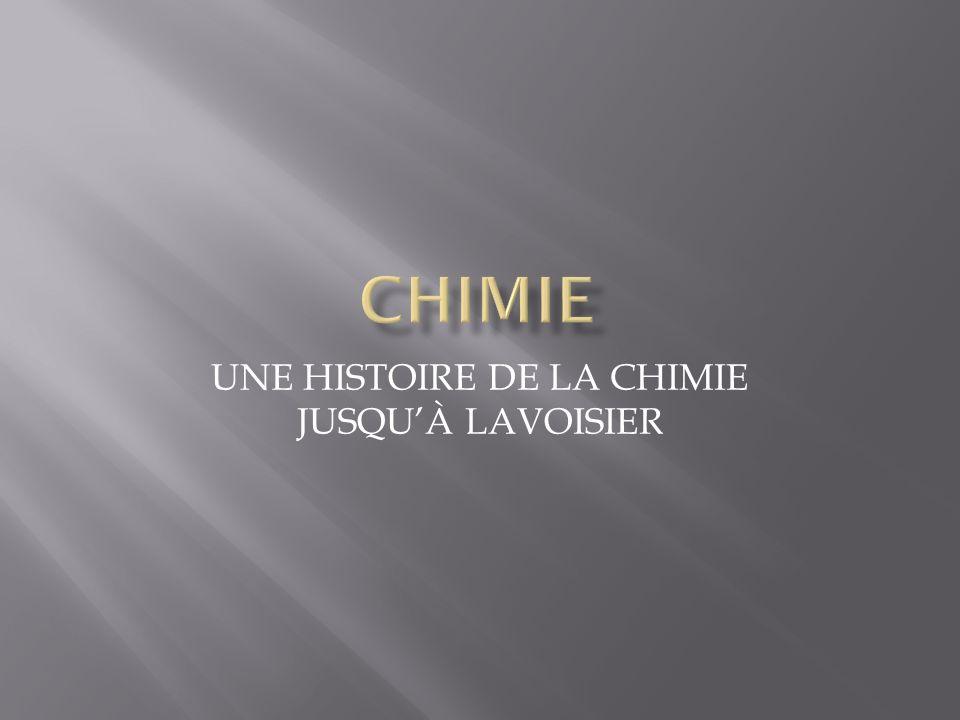 UNE HISTOIRE DE LA CHIMIE JUSQUÀ LAVOISIER
